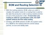 bom and routing selection id1