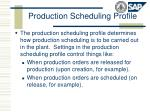 production scheduling profile