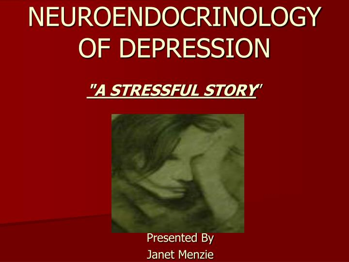 neuroendocrinology of depression n.