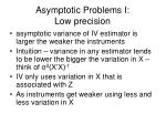 asymptotic problems i low precision