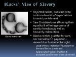 blacks view of slavery