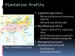 plantation profits