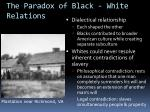 the paradox of black white relations
