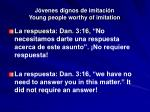 j venes dignos de imitaci n young people worthy of imitation24