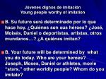 j venes dignos de imitaci n young people worthy of imitation35