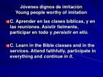 j venes dignos de imitaci n young people worthy of imitation5