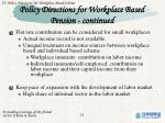 policy directions for workplace based pension continued