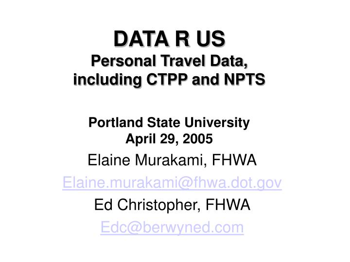 data r us personal travel data including ctpp and npts portland state university april 29 2005 n.