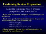continuing review preparation