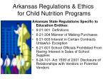arkansas regulations ethics for child nutrition programs