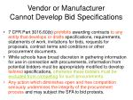 vendor or manufacturer cannot develop bid specifications