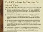 dark clouds on the horizon for health care