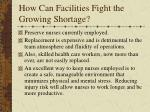 how can facilities fight the growing shortage