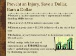 prevent an injury save a dollar earn a dollar