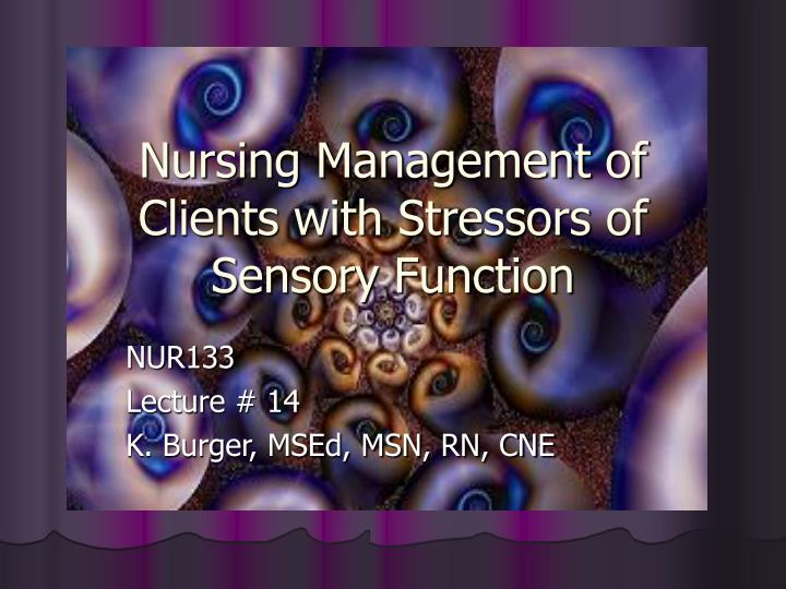 nursing management of clients with stressors of sensory function n.
