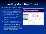 adding multi dual events