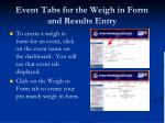 event tabs for the weigh in form and results entry