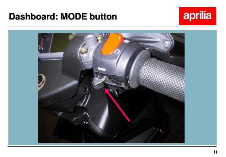 Dashboard: MODE button