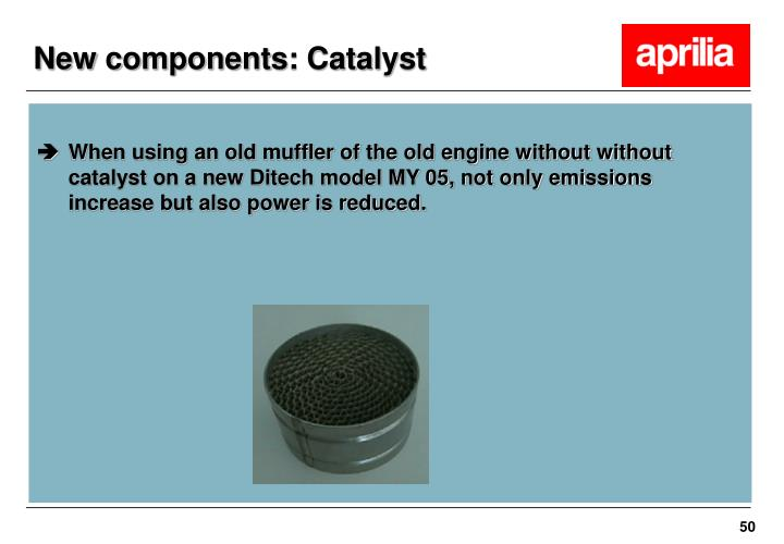 New components: Catalyst