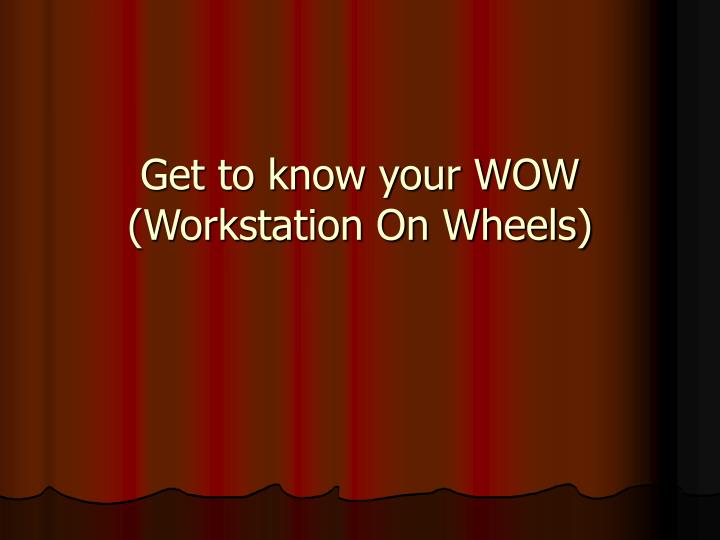 get to know your wow workstation on wheels n.