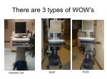 there are 3 types of wow s