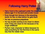 following harry potter