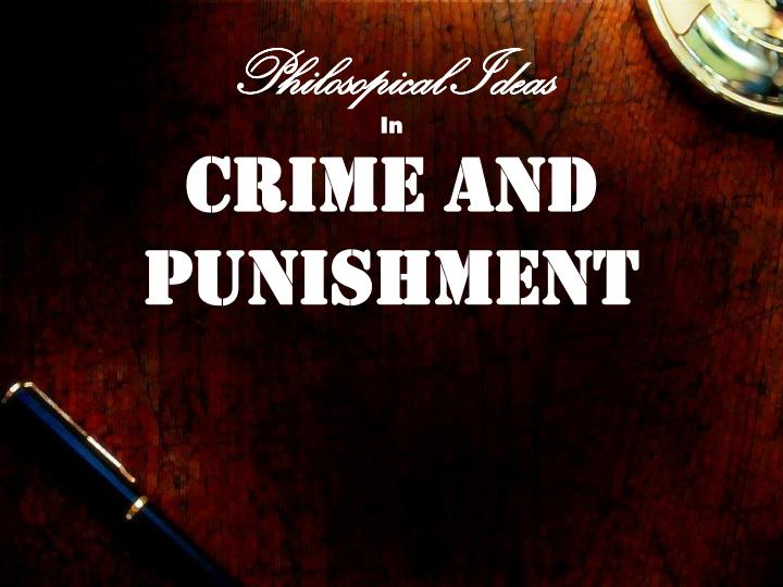 philosopical ideas in crime and punishment n.