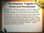 the hegelian tragedy in crime and punishment