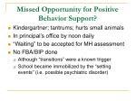 missed opportunity for positive behavior support