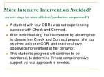 more intensive intervention avoided or sets stage for more efficient productive wraparound