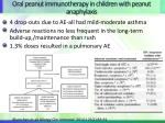 oral peanut immunotherapy in children with peanut anaphylaxis1
