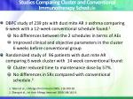 studies comparing cluster and conventional immunotherapy sched ule