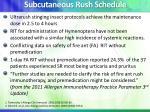 subcutaneous rush schedule1