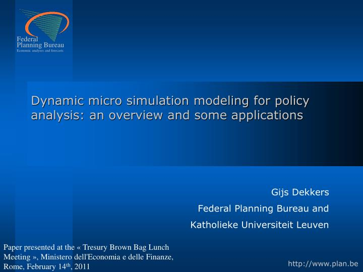 dynamic micro simulation modeling for policy analysis an overview and some applications n.