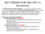 key themes for 2006 2007 1 international