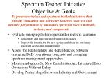 spectrum testbed initiative objective goals