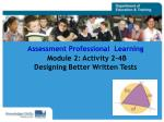 assessment professional learning module 2 activity 2 4b designing better written tests