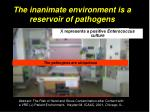 the inanimate environment is a reservoir of pathogens