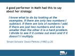 a good performer in math had this to say about her strategy