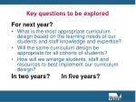 key questions to be explored