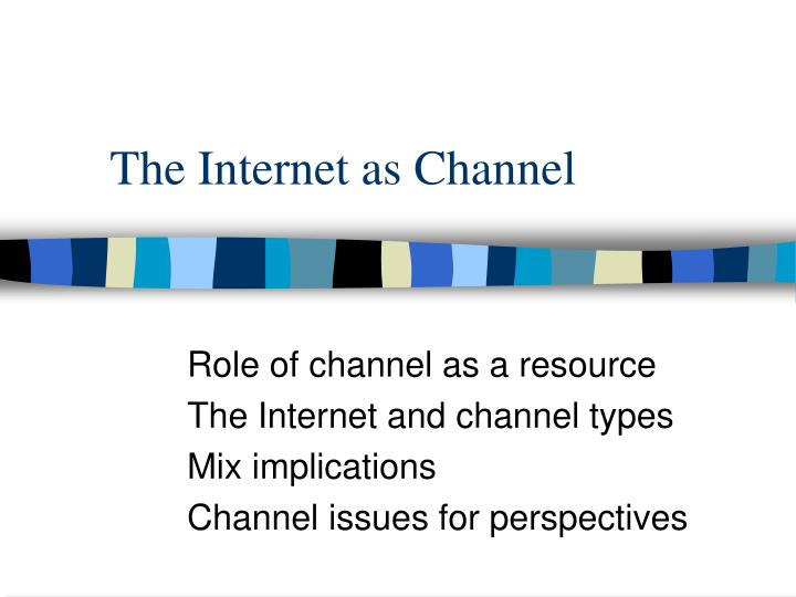 the internet as channel n.