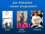 jon wakefield career progression