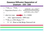 gaseous diffusion separation of uranium 235 238