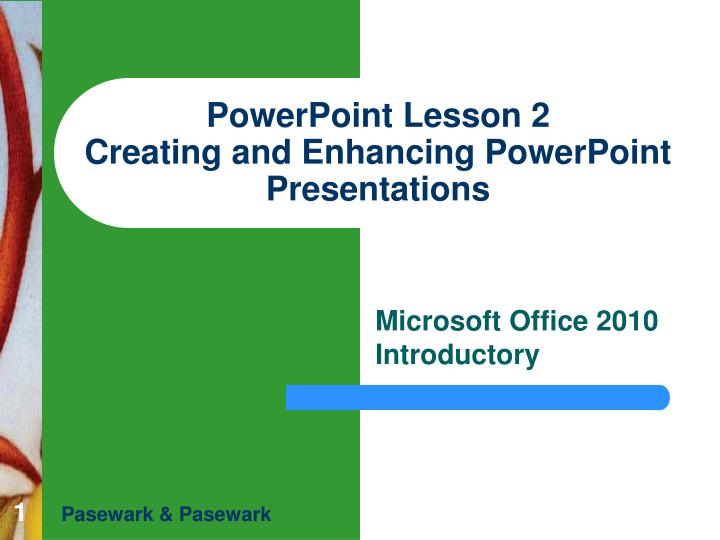 powerpoint lesson 2 creating and enhancing powerpoint presentations n.