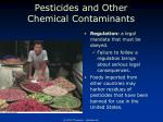 pesticides and other chemical contaminants4
