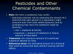 pesticides and other chemical contaminants5