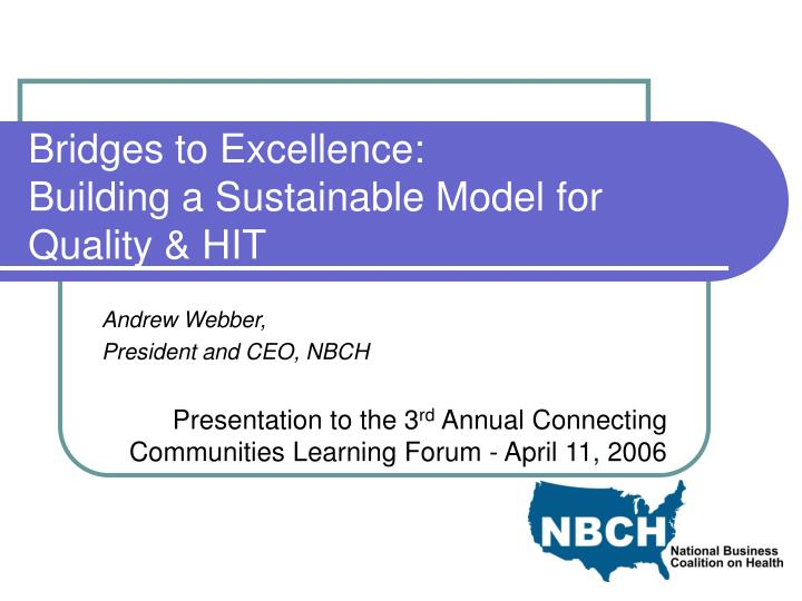 bridges to excellence building a sustainable model for quality hit n.