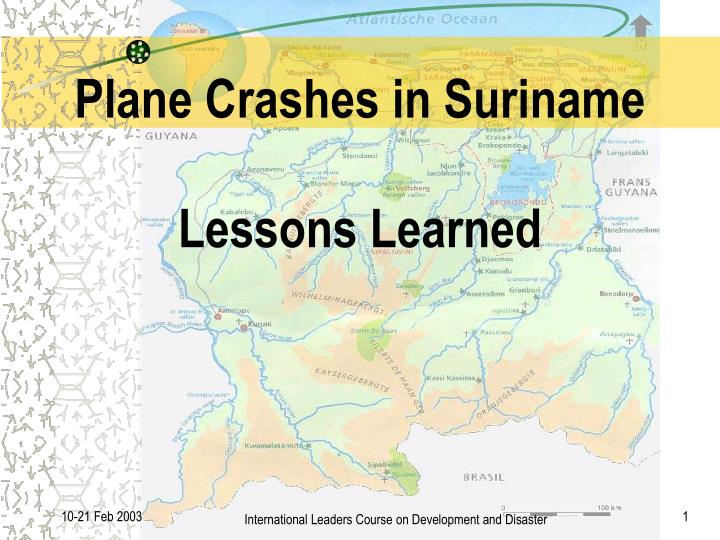 plane crashes in suriname lessons learned n.