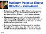 minimum votes to elect a director cumulative1