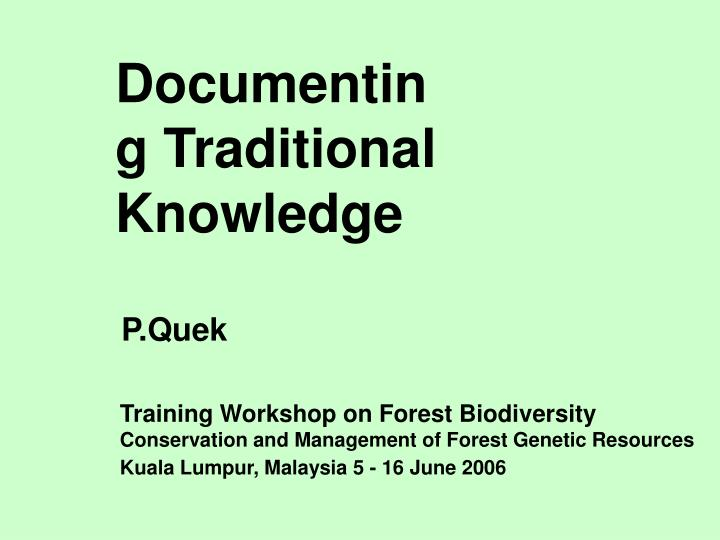 documenting traditional knowledge n.